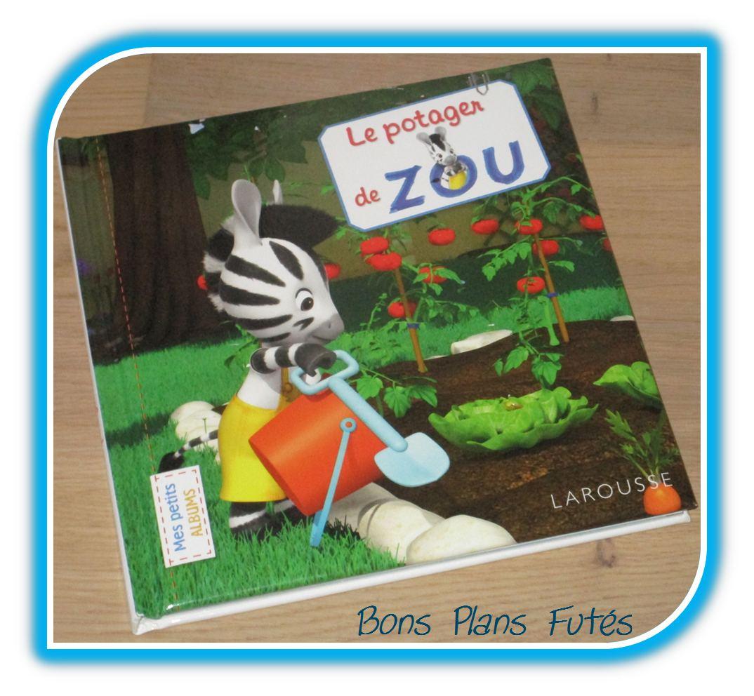 Le Potager De Zou Avec Larousse Test Livre Bons Plans Futes